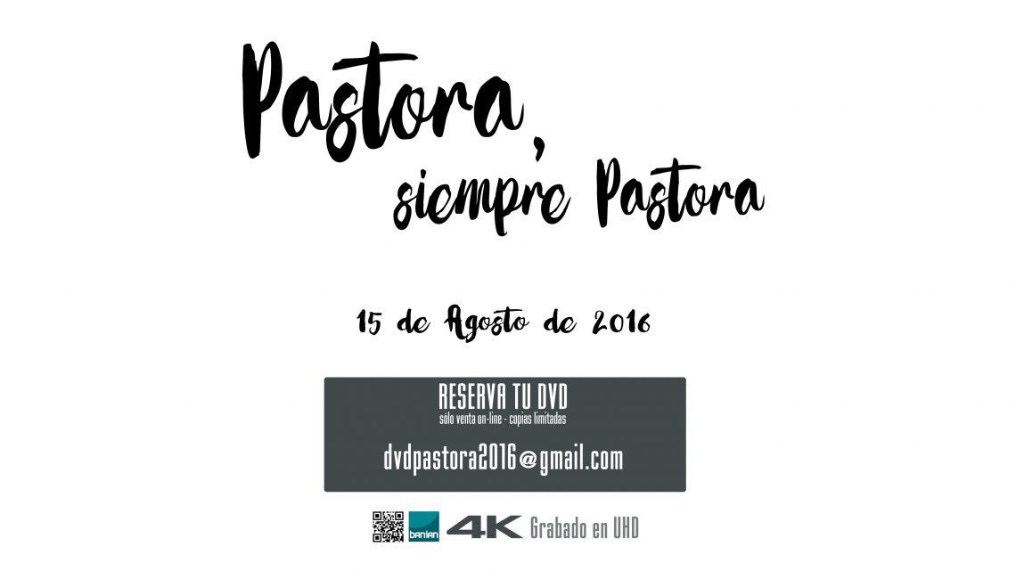 pastora, siempre pastora dvd 2016 4k uhd